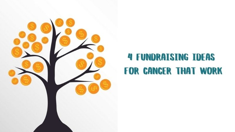 4 Fundraising Ideas for Cancer That Work